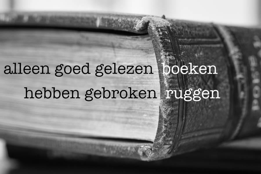 alleengoedgelezenboekenhebbengebrokenruggen